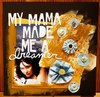 Mymamamademeadreamer-sm